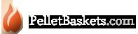 Pellet Baskets